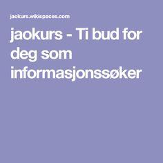 jaokurs - Ti bud for deg som informasjonssøker Bud, Gem, Eyes, Knob