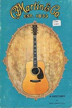 Martin & Co. a History. This book by Mike Longworth is a must-have if you are interested in Martin instruments and the company. Guitar Books, Thing 1, Vintage Guitars, My Books, Instruments, This Book, History, My Love, My Boo