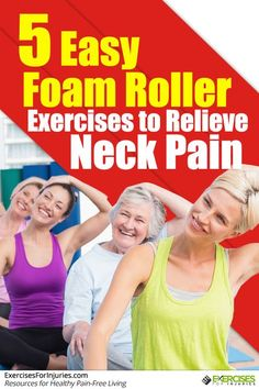 5 Easy Foam Roller Exercises to Relieve Neck Pain Click here - http://exercisesforinjuries.com/5-easy-foam-roller-exercises-to-relieve-neck-pain/