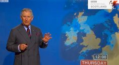 Prince Charles read the weather report on the BBC today.