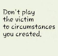 You created this mess and YOU THREW away our marriage yet you pretend to be the victim. You can fool everyone else but you CANNOT fool Karma! And while God will have mercy on you, a karma will not. Bitch Quotes, True Quotes, Great Quotes, Motivational Quotes, Funny Quotes, Inspirational Quotes, Pathetic People Quotes, Quotes About Toxic People, Tough Love Quotes