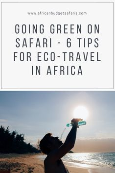 Recent natural disasters have made us realize how important it is to care for our one and only planet. Every small act has an effect and that includes when you are travelling. In our blog below we give you some tips on how to tread lightly while on safari.