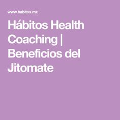 Hábitos Health Coaching | Beneficios del Jitomate