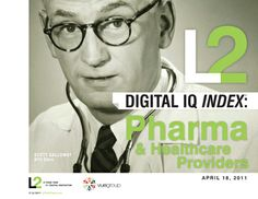 The L2 Digital IQ Index®: Pharma & Healthcare Providers April 2011 Co-Author R. Danielle Bailey Provides an actionable metric for the Pharma industry in optimizing digital ROI with Healthcare Providers (HCPs). The ranking, evaluates Pharma brands' digital presence across four criteria: Physician Site, Digital Marketing, Social Media, and Mobile. Each brand was scored against more than 100 qualitative and quantitative data points.
