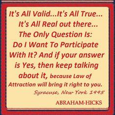 """It's all valid..."" - Abraham-Hicks"