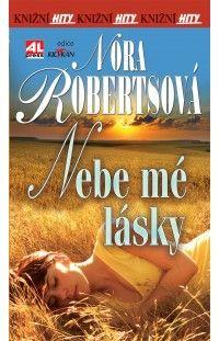 Nebe mé lásky - Nora Roberts #alpress #noraroberts #bestseller #román #knihy