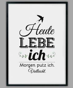 """SMART-ART ★ Kunstdruck """"Heute lebe ich"""""""