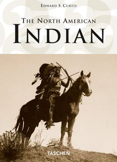 Edward S. Curtis. The North American Indian