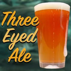 Three Eyed Ale Homebrew Recipe – Clawhammer Supply Brewing Recipes, Homebrew Recipes, Beer Recipes, Home Brewery, Home Brewing Beer, Moonshine Still, How To Make Beer