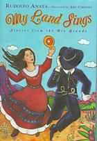 My land sings : stories from the Rio Grande.Rudolfo A Anaya; Traditional Stories, New Mexican, Story Setting, The Shepherd, Buy Local, My Land, Children's Literature, Ell, Rio Grande
