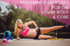 Pregnancy exercises for the lower body and core