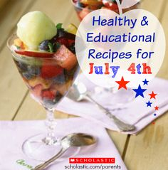 These red, white, and blue recipes are both healthy and educational.