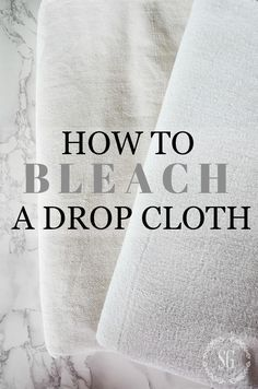 HOW TO BLEACH A DROP CLOTH- Drop cloths make fabulous fabric to decorate with. And you can bleach it for a soft feel and lighter look (Diy Curtains With Lights) Drop Cloth Projects, Diy Projects, Sewing Projects, Burlap Projects, House Projects, Sewing Tips, Sewing Hacks, Painters Cloth, Curtain Drops