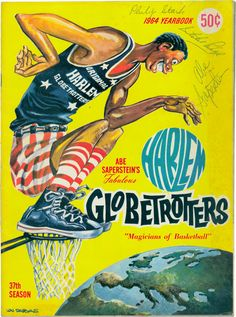 globetrotters '64 yearbook.  My 11th birthday, my friends and I went to see them at the movies, 1953