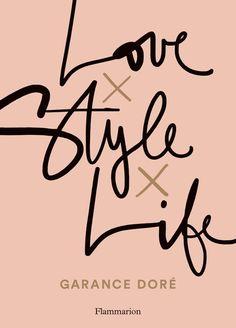 Livre Love, Style, Life de Garance Doré