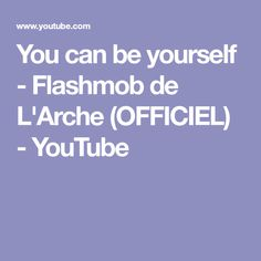 You can be yourself - Flashmob de L'Arche (OFFICIEL) - YouTube France, Canning, Youtube, 50 Years Old, Home Canning, Youtubers, Youtube Movies, Conservation, French