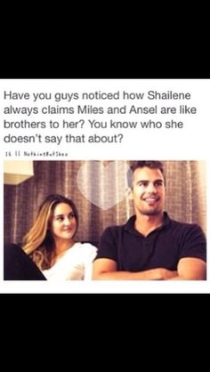 Theo James & Shailene Woodley FOURTRIS Four & Six ~ Seriously who thinks they should be together?! They are so cute!  ~Divergent