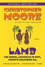Lamb: The Gospel According to Biff, Christ's Childhood Pal by Christopher Moore   A Satirical book