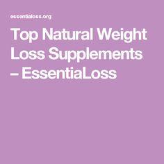 Top Natural Weight Loss Supplements – EssentiaLoss