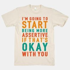 Yeah, I could totally rock this shirt! LOL! For when you decide to take charge: | 22 Shirts Every Introvert Should Own