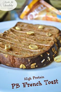 High Protein Peanut Butter French Toast | Fresh Fit N Healthy