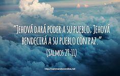 """""""Jehová dará poder a su pueblo; Jehová bendecirá a su pueblo con paz."""" (Salmos 29:11)"""