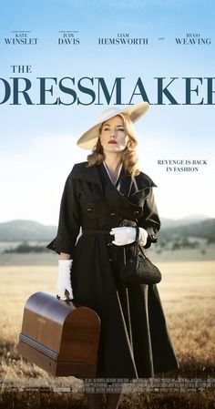 Directed by Jocelyn Moorhouse.  With Kate Winslet, Liam Hemsworth, Hugo Weaving, Sarah Snook. A glamorous woman returns to her small town in rural Australia. With her sewing machine and haute couture style, she transforms the women and exacts sweet revenge on those who did her wrong.