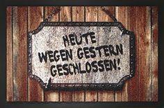 Designer Fußmatte Fussmatte Fußabstreifer Fussabstreifer Fußabtreter Fussabtreter Schmutzmatte Sauberlaufmatte Türfussmatte Türmatte Schmutzfangmatte Gr. 40 x 60 cm Wood Holz Holzbretter Heute wegen gestern geschlossen witzig lustig Bavaria Home Style Collection http://www.amazon.de/dp/B00SPSUCX4/ref=cm_sw_r_pi_dp_bznXub0YV0CJ1