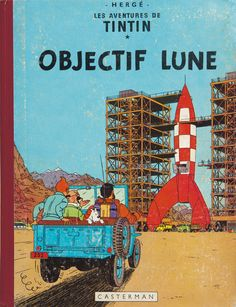 tintin and destination moon book cover • Herge, Tintin et moi
