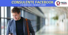 Diventa consulente Facebook con questi semplici consigli: impara a gestire profili pubblici e campagne Facebook Ads, sarai indispensabile per le aziende!