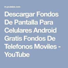 Descargar Fondos De Pantalla Para Celulares Android Gratis Fondos De Telefonos Moviles - YouTube