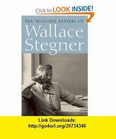 The Selected Letters of Wallace Stegner Wallace Stegner, Page Stegner , ISBN-10: 1582434468  ,  , ASIN: B005Q758EA , tutorials , pdf , ebook , torrent , downloads , rapidshare , filesonic , hotfile , megaupload , fileserve