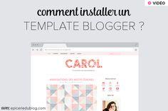Comment installer un template blogger ? (vidéo!)