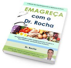 Clique Aqui: http://www.emagrecerrapidogarantido.com.br/emagreca-com-o-dr-rocha Saiba tudo sobre o Programa Emagreça Com o Dr. Rocha. Descubra porque ele é a única solução para quem já tentou de tudo e ainda não teve resultados.