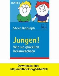 Jungen. Wie sie gl�cklich heranwachsen. (9783453214958) Steve Biddulph, Paul Stanish , ISBN-10: 3453214951  , ISBN-13: 978-3453214958 ,  , tutorials , pdf , ebook , torrent , downloads , rapidshare , filesonic , hotfile , megaupload , fileserve