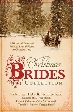 The Christmas Brides Collection: 9 Historical Romances Promise Love Fulfilled at Christmastime (I hate to say but this was pretty disappointing. :-()