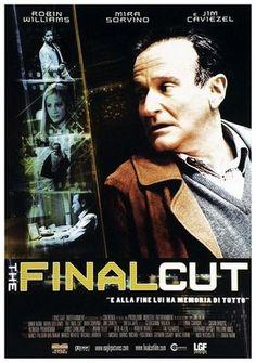 the final cut - 2004 - Voto 7 / qualsiasi film in cui sia presente Mr. Robin Williams diventa senza dubbio alcuno un bel film