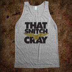 That Snitch Cray (Tank)