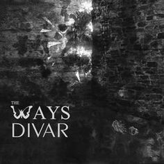 Download and Listen to the 'Divar' by 'The Ways' on Parmis Media Mobile