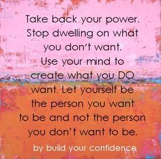 Take back your power! I tell my team and my professional development coaching clients this all the time!