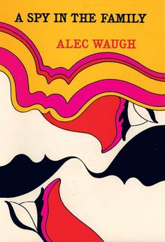 John Alcorn, book cover for A Spy in the Family by Alec Waugh, 1970