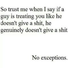 So sick of girls thinking differently... Open your damn eyes!! people treat you how you allow them to treat you!