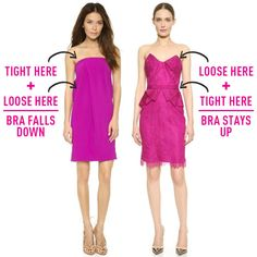 If you're wearing a strapless top or dress, make sure the garment is fitted through the waist so your hips, not your chest, support the weight of the garment.