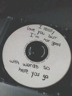 """""""Eu realmente te amo, mas não sou bom com palavras. Então, aqui vamos nós """""""