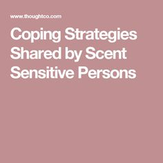 Coping Strategies Shared by Scent Sensitive Persons
