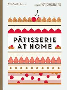Patisserie at Home by Melanie Dupuis https://www.amazon.com/dp/0062445316/ref=cm_sw_r_pi_dp_x_QGrCzbFM83REN
