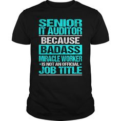 SENIOR IT AUDITOR Because BADASS Miracle Worker Isn't An Official Job Title T-Shirts, Hoodies. ADD TO CART ==► https://www.sunfrog.com/LifeStyle/SENIOR-IT-AUDITOR-BADASS-Black-Guys.html?id=41382
