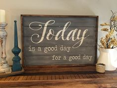 Today is a good day for a good day, wood sign, farmhouse sign by kspeddler on Etsy