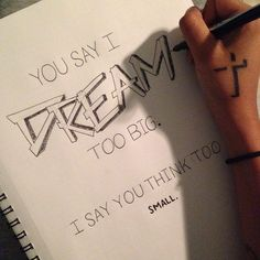 Dream Big by studio88designs /// via Instagram http://instagram.com/p/hrjcDWsH6e/ (Cool Art Designs)