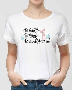 Women – Owls Wears  Be Honest Be Kind Be A Mermaid Owls, Mermaid, T Shirt, How To Wear, Women, Fashion, Moda, Tee, Women's